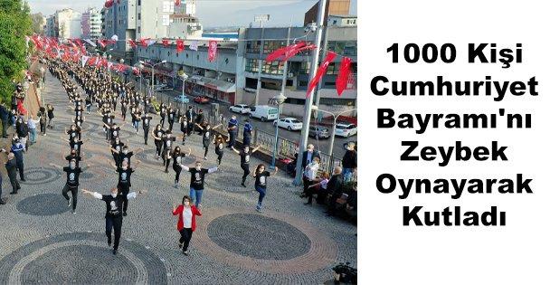 1000 Kişi Cumhuriyet Bayramı'nı Zeybek Oynayarak Kutladı