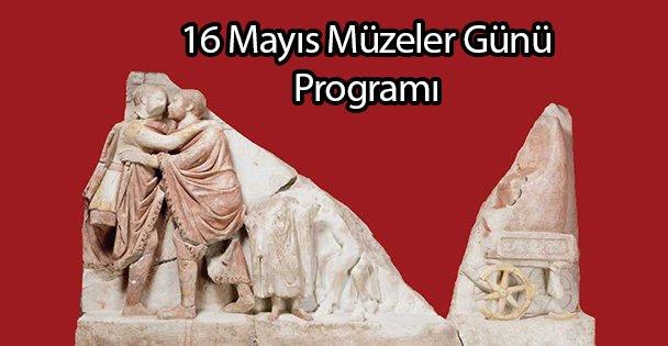 16 Mayıs Müzeler Günü Programı