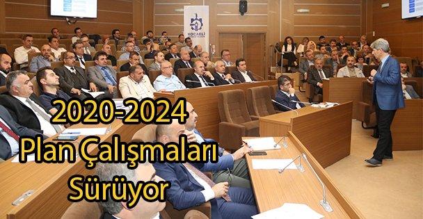 2020-2024 Plan Çalışmaları Sürüyor