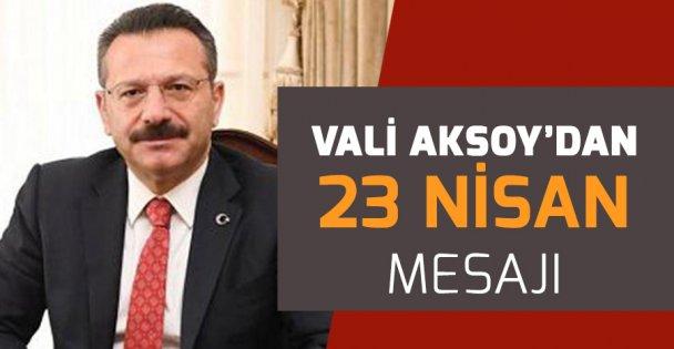 Vali Aksoy'dan 23 Nisan Mesajı