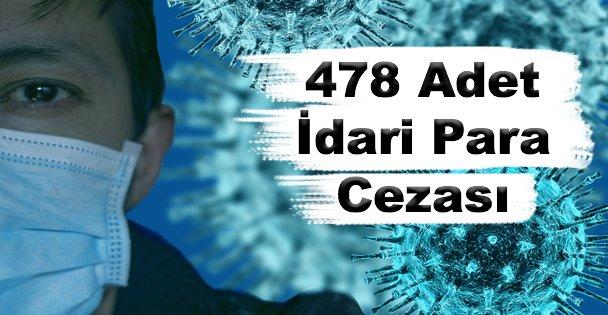 478 adet İdari para cezası