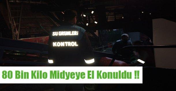 80 Bin Kilo Midyeye El Konuldu!