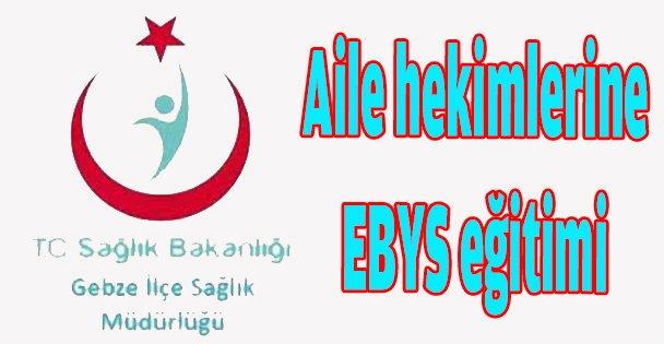 Aile hekimlerine EBYS eğitimi