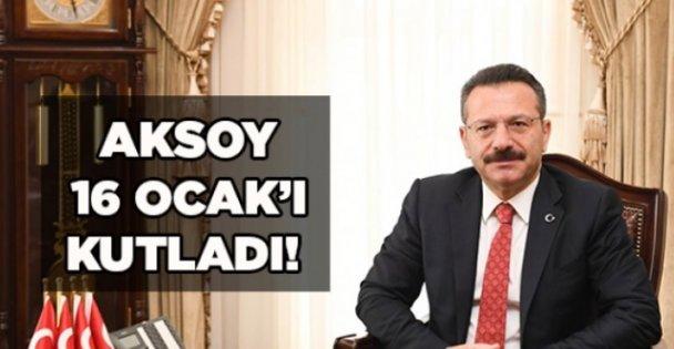 Aksoy, 16 Ocak'ı kutladı!