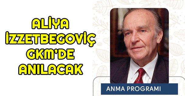 Aliya İzzetbegoviç GKM'de anılacak