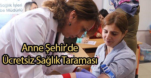 Anne Şehir'de Ücretsiz Sağlık Taraması