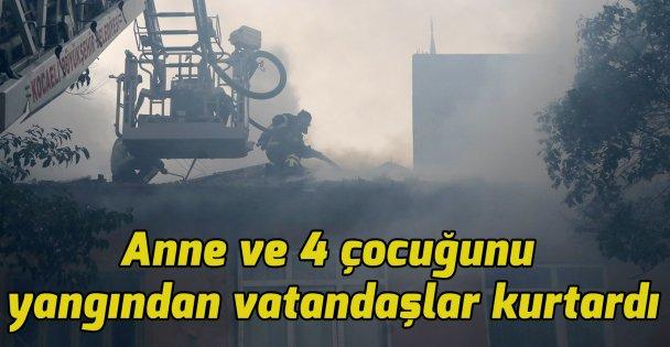 Anne ve 4 çocuğunu yangından vatandaşlar kurtardı