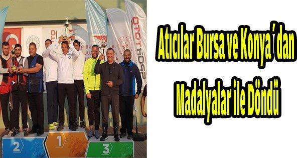 Atıcılar Bursa ve Konya'dan madalyalar ile döndü
