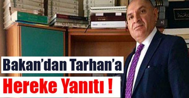 Bakan'dan Tarhan'a Hereke Yanıtı!