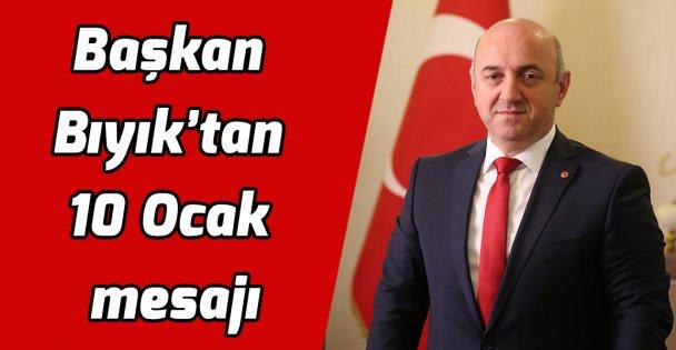 Başkan Bıyık'tan 10 Ocak mesajı