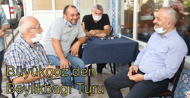 Başkan Büyükgöz'den Beylikbağı Turu