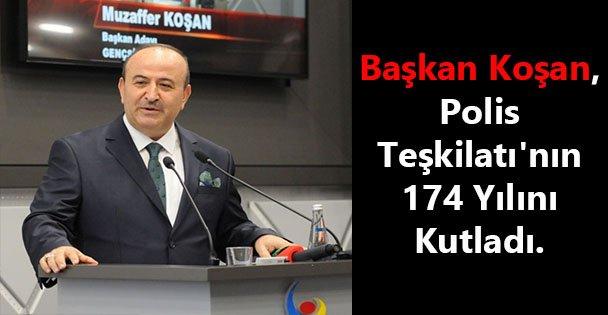 Başkan Koşan, Polis Teşkilatı'nın 174 Yılını Kutladı