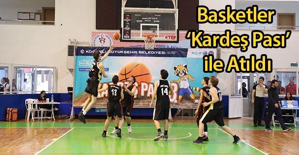 Basketler 'Kardeş Pası' ile Atıldı