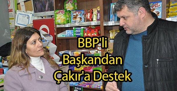 BBP'li Başkandan Çakır'a Destek