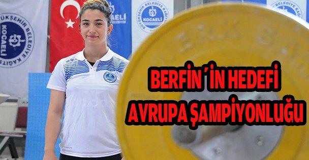 Berfin'in hedefi Avrupa şampiyonluğu