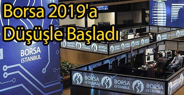 Borsa 2019'a Düşüşle Başladı