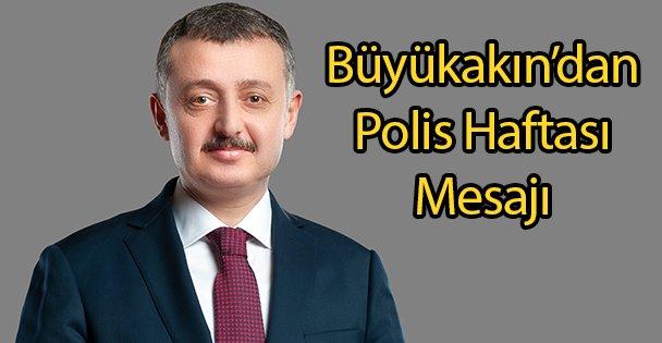 Büyükakın'dan Polis Haftası Mesajı