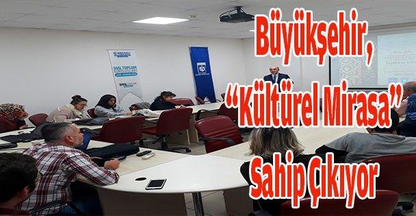 """Büyükşehir, 'kültürel mirasa"""" sahip çıkıyor"""