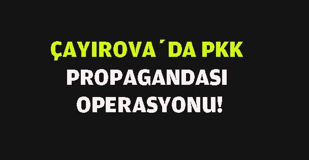 Çayırova PKK propagandası operasyonu