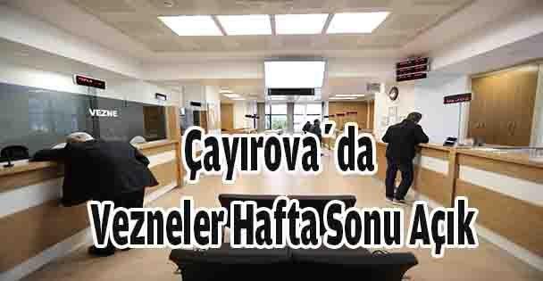 Çayırova'da Vezneler Hafta Sonu Açık