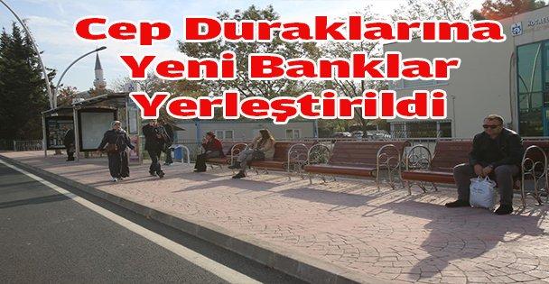 Cep Duraklarına Yeni Banklar Yerleştirildi