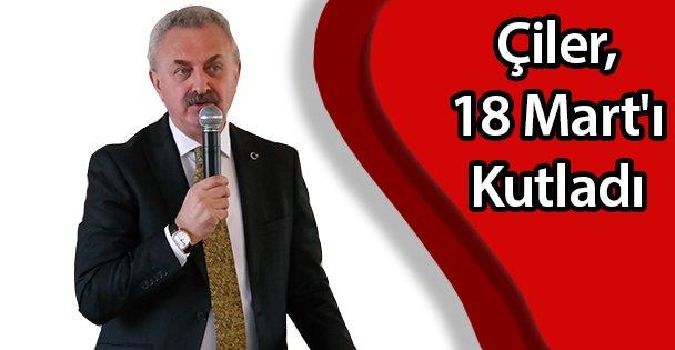 Çiler, 18 Mart'ı Kutladı
