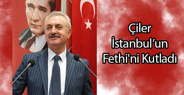 Çiler İstanbul'un Fethi'ni Kutladı