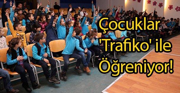 Çocuklar 'Trafiko' ile Öğreniyor!