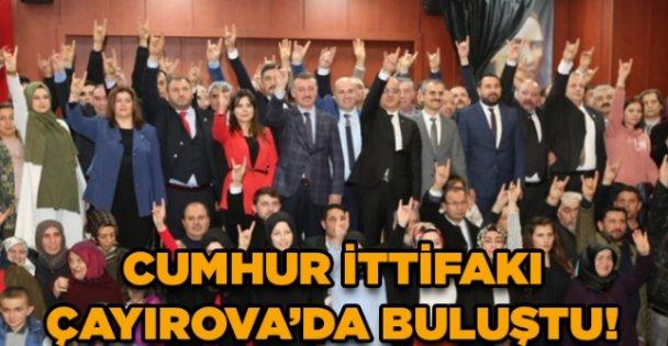 Cumhur İttifakı Çayırova'da buluştu!