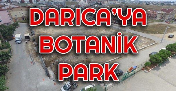 Darıca Botanik Parkla Daha Güzel Olacak
