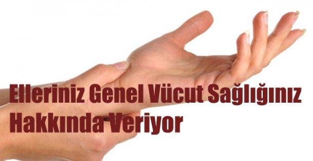 Elleriniz Genel Vücut Sağlığınız Hakkında Veriyor