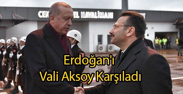 Erdoğan'ı Vali Aksoy Karşıladı