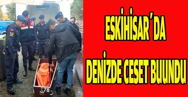ESKİHİSAR'DA DENİZDE CESET