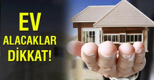 EV ALACAKLARA MÜJDELİ HABER!