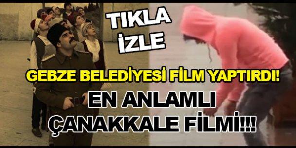 Gebze Belediyesinden Çanakkale filmi!
