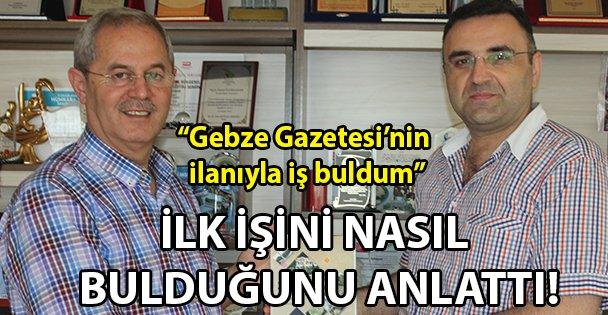 """'Gebze Gazetesi'nin ilanıyla iş buldum"""""""
