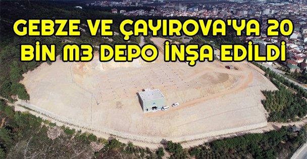 Gebze Ve Çayırova'da Kesintisiz İçme Suyu İçin  20 Bin M3 Depo İnşa Edildi