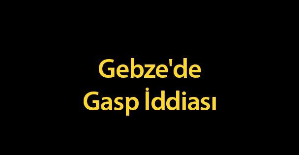 Gebze'de Gasp İddiası