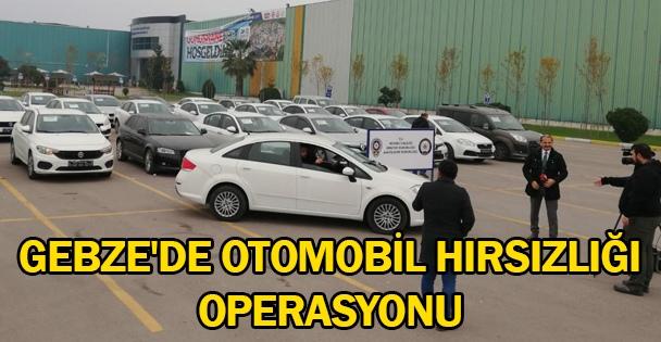 Gebze'de otomobil hırsızlığı operasyonu