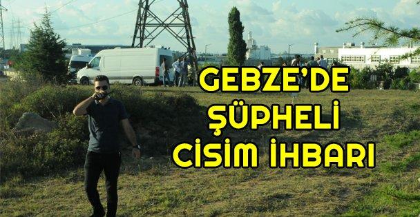 Gebze'de şüpheli cisim ihbarı