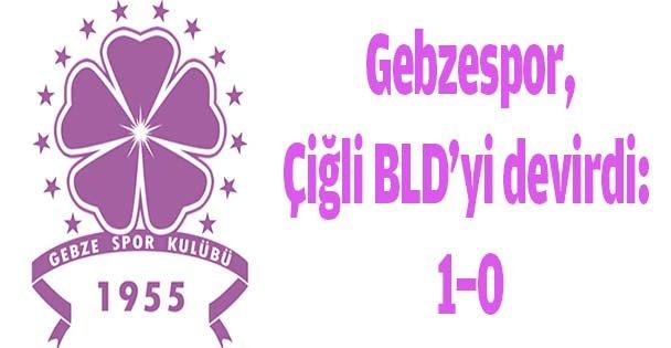 Gebzespor,Çiğli BLD'yi devirdi: 1-0