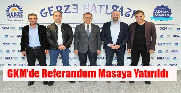 GKMde Referandum masaya yatırıldı