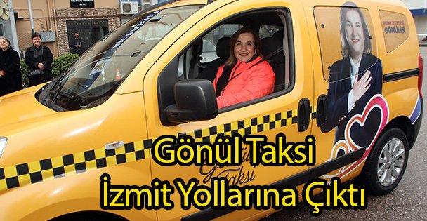Gönül Taksi İzmit Yollarına Çıktı