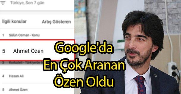 Google'da En Çok Aranan Özen Oldu