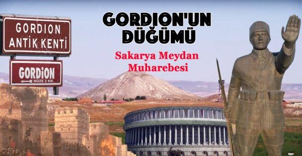 Gordion'un Düğümü: Sakarya Meydan Muharebesi
