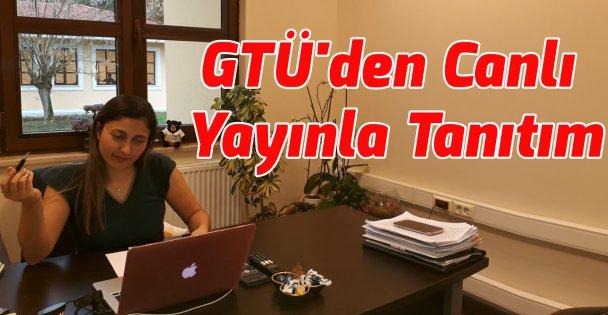 GTÜ'den Canlı Yayınla Tanıtım