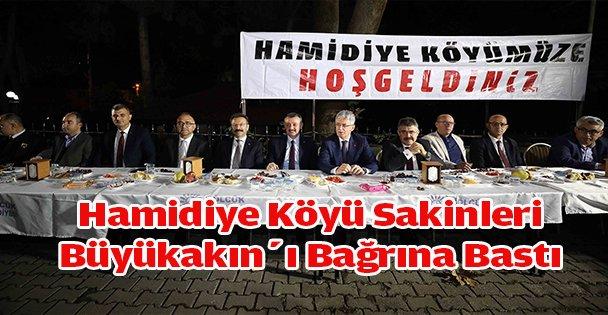 Hamidiye köyü sakinleri Büyükakın'ı bağrına bastı