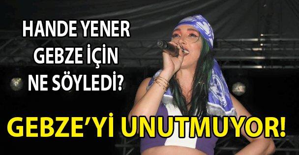 Hande Yener'den Gebze yorumu!
