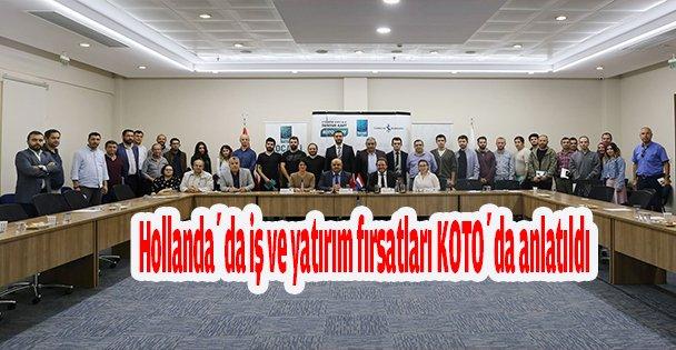 Hollandada iş ve yatırım fırsatları KOTOda anlatıldı