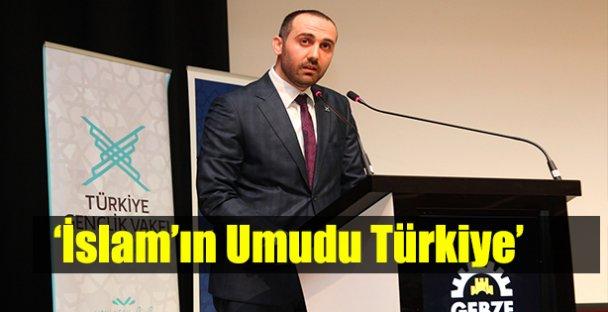 'İslam'ın Umudu Türkiye'